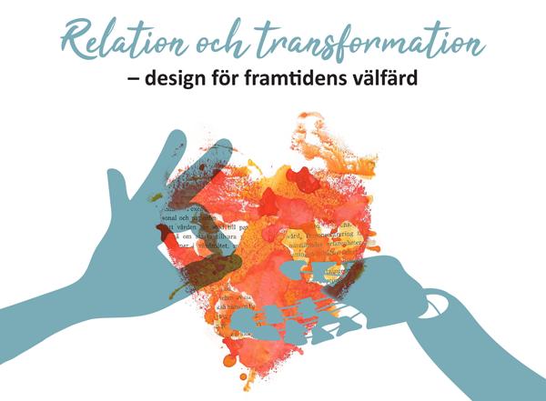 Relation oh tranformation – design för framtidens välfärd